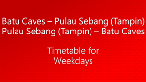 Batu Caves Tampin Weekdays