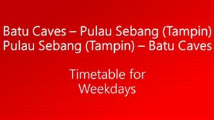 Batu Caves Tampin Weekdays