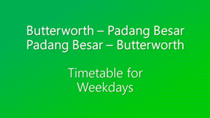 Butterworth Padang Besar Weekdays.PNG