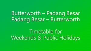 Butterworth Padang Besar Weekends