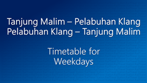 Tanjung Malim Pelabuhan Klang Weekdays