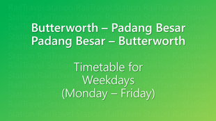 Icon KTM Komuter Timetable Butterworth Padang Besar Weekdays 310