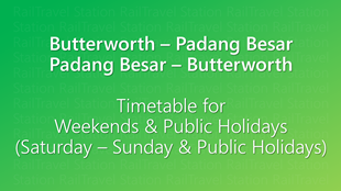 Icon KTM Komuter Timetable Butterworth Padang Besar Weekends 310